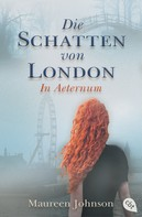 Maureen Johnson: Die Schatten von London - In Aeternum ★★★★★