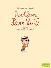 Der kleine Herr Paul macht Ferien