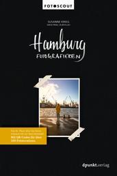 Hamburg fotografieren - Von St. Pauli über die Sternschanze bis zur Speicherstadt. Mit QR-Codes für über 100 Fotolocations.
