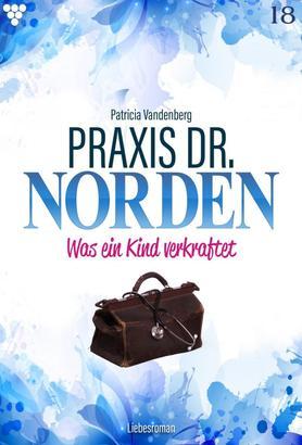 Praxis Dr. Norden 18 – Arztroman