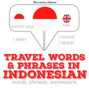 """Travel words and phrases in Indonesian - """"Listen, Repeat, Speak"""" language learning course"""