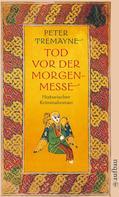 Peter Tremayne: Tod vor der Morgenmesse ★★★★
