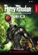 Perry Rhodan: Perry Rhodan Neo 167: Die Grenzwächter ★★★★