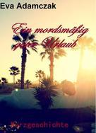 Eva Adamczak: Ein mordsmäßig guter Urlaub ★★★★★