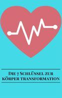 André Sternberg: Die 7 Schlüssel Zur Körper Transformation