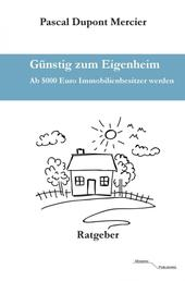 Günstig zum Eigenheim - Ab 5000 Euro Immobilienbesitzer werden