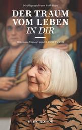 Der Traum vom Leben in dir - Die Biografie von Ruth Rupp