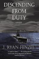 J Ryan Fenzel: Descending from Duty