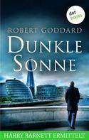 Robert Goddard: Dunkle Sonne - Harry Barnett ermittelt: Der zweite Fall ★★★★