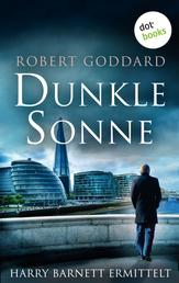 Dunkle Sonne - Harry Barnett ermittelt: Der zweite Fall - Kriminalroman