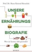 Hans Konrad Biesalski: Unsere Ernährungsbiografie ★★★