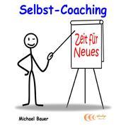 Selbst-Coaching - selbstbestimmt und glücklich das Leben genießen...- der Ratgeber für mehr Lebensqualität
