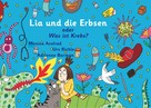 """Urs Richle: Lia und die Erbsen oder Was ist Krebs? - Version """"Mutter hat Krebs"""""""