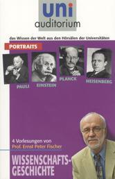 4 Portraits (Pauli, Einstein, Planck und Heisenberg) - Wissenschaftsgeschichte