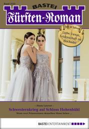 Fürsten-Roman - Folge 2533 - Schwesternkrieg auf Schloss Hohenbühl