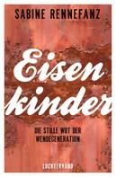 Sabine Rennefanz: Eisenkinder ★★★★