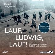 Lauf, Ludwig, Lauf! - Eine Jugend zwischen Synagoge und Fußball