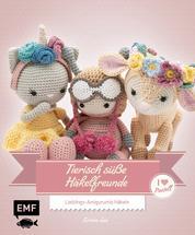 Tierisch süße Häkelfreunde – I love Pastell - Lieblings-Amigurumis häkeln