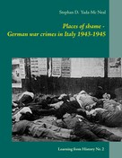 Stephan D. Yada-Mc Neal: Places of shame - German war crimes in Italy 1943-1945