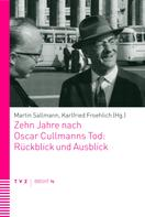 Karlfried Froehlich: Zehn Jahre nach Oscar Cullmanns Tod: Rückblick und Ausblick