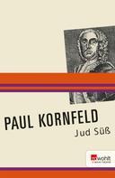Paul Kornfeld: Jud Süß