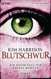 Blutschwur - Die Rachel-Morgan-Serie 11 - Roman