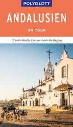 POLYGLOTT on tour Reiseführer Andalusien - Individuelle Touren durch die Region