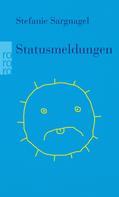 Stefanie Sargnagel: Statusmeldungen ★★★