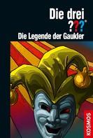 Christoph Dittert: Die drei ??? Die Legende der Gaukler (drei Fragezeichen)
