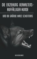Sascha Bartz: Die Erziehung verhaltensauffälliger Hunde ★