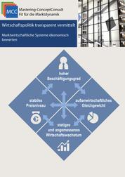 Wirtschaftspolitik transparent vermittelt - Marktwirtschaftliche Systeme ökonomisch bewerten