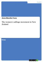 The women's suffrage movement in New Zealand