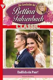 Bettina Fahrenbach Classic 41 – Liebesroman - Endlich ein Paar!