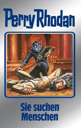Perry Rhodan 89: Sie suchen Menschen (Silberband)