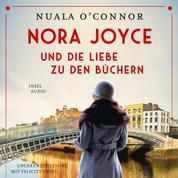 Nora Joyce und die Liebe zu den Büchern - Roman (Ungekürzt)