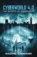 Nadine Erdmann: CyberWorld 4.0: The Secrets Of Yonderwood ★★★★★
