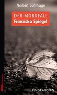 Norbert Sahrhage: Der Mordfall Franziska Spiegel ★★★★