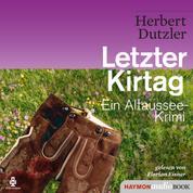 Letzter Kirtag - Ein Altaussee-Krimi