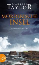 Mörderische Insel - Ein Shetland-Krimi