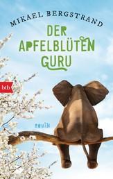 Der Apfelblüten-Guru - Roman