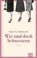 Anne Gesthuysen: Wir sind doch Schwestern ★★★★