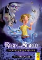 Stefan Karch: Robin und Scarlet - Die Bücher der Magier ★★★★