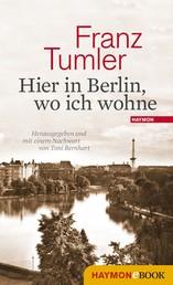 Hier in Berlin, wo ich wohne - Texte 1946-1991