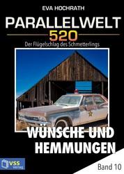 Parallelwelt 520 - Band 10 - Wünsche und Hemmungen - Der Flügelschlag des Schmetterlings
