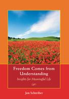 Jon Schreiber: Freedom Comes from Understanding