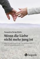 Pasqualina Perrig–Chiello: Wenn die Liebe nicht mehr jung ist ★★★