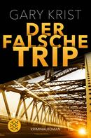 Gary Krist: Der falsche Trip ★★★★