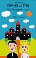 Lyubomir Tanner: Marco der Zauberer und Prinzessin Alba