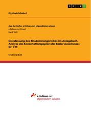 Die Messung des Zinsänderungsrisikos im Anlagebuch. Analyse des Konsultationspapiers des Basler Ausschusses Nr. 319