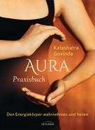 Kalashatra Govinda: Aura Praxisbuch ★★★★